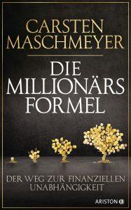 Die Millionaersformel von Carsten Maschmeyer