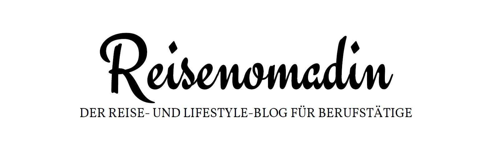 Reisenomadin - Der Reise- und Lifestyle-Blog für Berufstätige